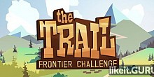 Download The Trail: Frontier Challenge Full Game Torrent | Latest version [2020] Adventure