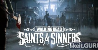 Download The Walking Dead: Saints & Sinners Full Game Torrent | Latest version [2020] VR
