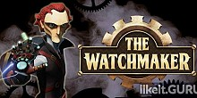Download The Watchmaker Full Game Torrent | Latest version [2020] Adventure
