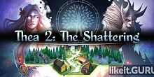 Download Thea 2: The Shattering Full Game Torrent | Latest version [2020] RPG