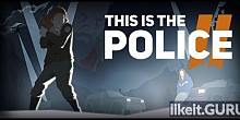 Download This Is the Police 2 Full Game Torrent | Latest version [2020]