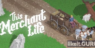 Download This Merchant Life Full Game Torrent | Latest version [2020] Strategy