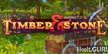 Download Timber and Stone Full Game Torrent | Latest version [2020] Strategy