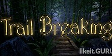 Download Trail Breaking Full Game Torrent | Latest version [2020] Adventure