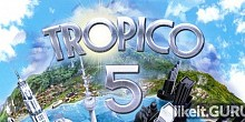 Download Tropico 5 Full Game Torrent | Latest version [2020] Strategy