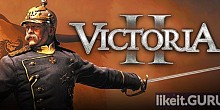 Download Victoria II Full Game Torrent | Latest version [2020] Strategy