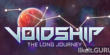 Download Voidship: The Long Journey Full Game Torrent | Latest version [2020] Strategy