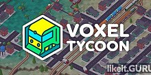 Download Voxel Tycoon Full Game Torrent | Latest version [2020] Simulator