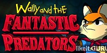 Download Wally and the FANTASTIC PREDATORS Full Game Torrent | Latest version [2020] Arcade