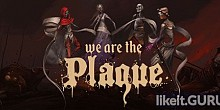 Download We are the Plague Full Game Torrent | Latest version [2020] RPG
