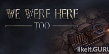 Download We Were Here Too Full Game Torrent | Latest version [2020] Adventure