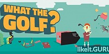 Download WHAT THE GOLF? Full Game Torrent | Latest version [2020] Arcade