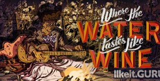 Download Where the Water Tastes Like Wine Full Game Torrent | Latest version [2020] RPG