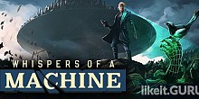 Download Whispers of a Machine Full Game Torrent | Latest version [2020] Adventure
