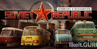 Download Workers & Resources: Soviet Republic Full Game Torrent | Latest version [2020] Simulator