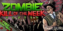 Download Zombie Kill of the Week Full Game Torrent | Latest version [2020] Arcade